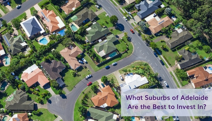 What Suburbs of Adelaide Are the Best to Invest In?
