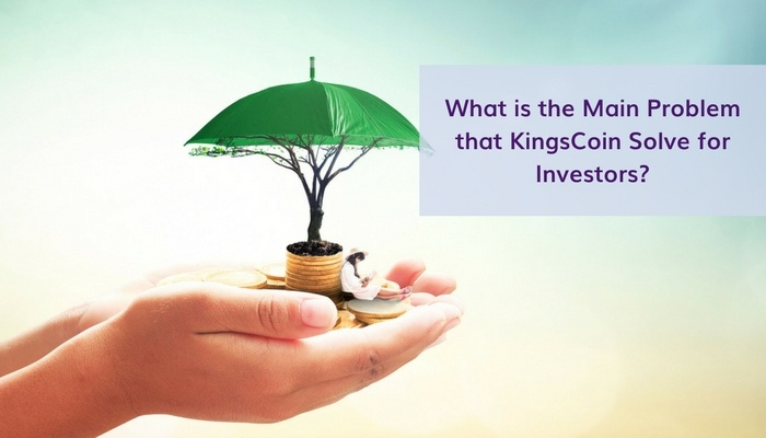 What is the Main Problem that KingsCoin Solve for Investors?