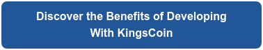 Discover the Benefits of Developing  With KingsCoin